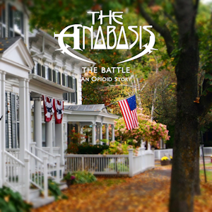 "The ANABASIS - ""The Battle ♦ An Opioid Story"""